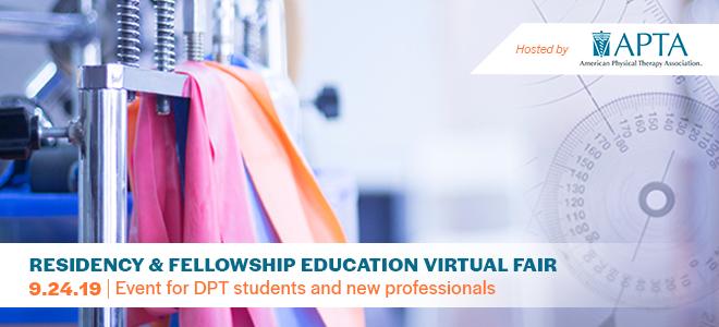 DPT Residency & Fellowship Education Virtual Fair.